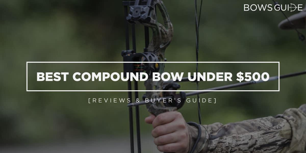 Best Compound Bow Under $500