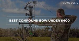 Best Compound Bow Under $400
