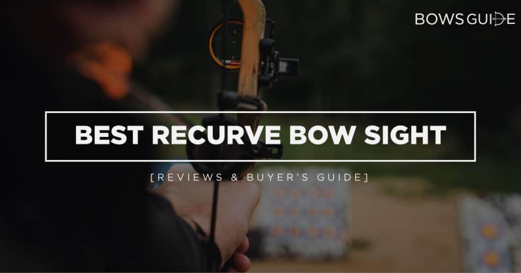 Best Recurve Bow Sight