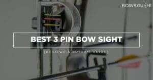 Best 3 Pin Bow Sight