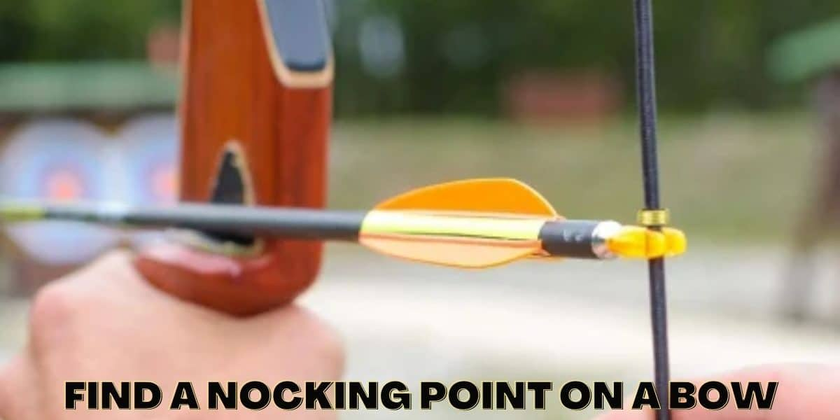 How To Find A Nocking Point On A Bow