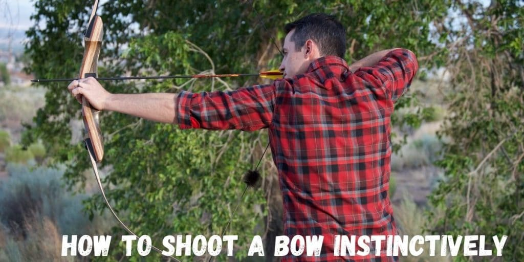 How To Shoot A Bow Instinctively