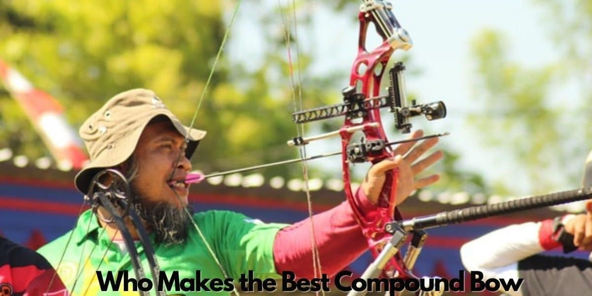 Who Makes the Best Compound Bow
